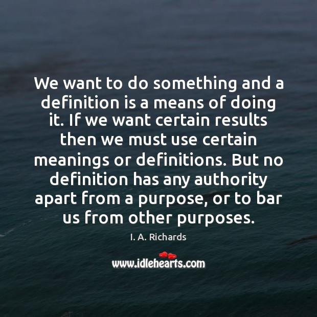 We want to do something and a definition is a means of Image