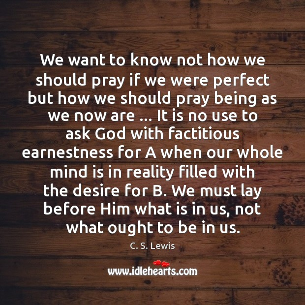 We want to know not how we should pray if we were Image