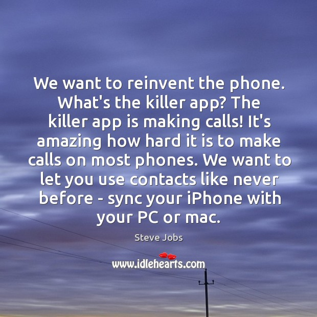 Image, We want to reinvent the phone. What's the killer app? The killer