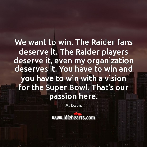 Image, We want to win. The Raider fans deserve it. The Raider players