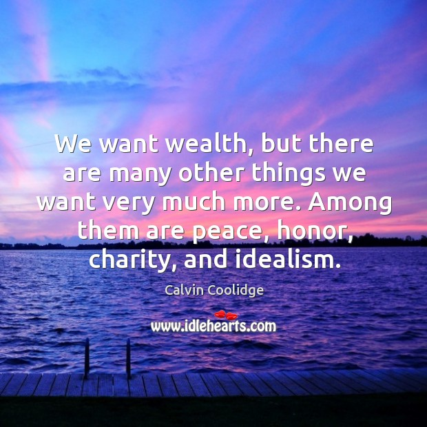 Image, We want wealth, but there are many other things we want very
