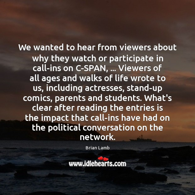 We wanted to hear from viewers about why they watch or participate Image