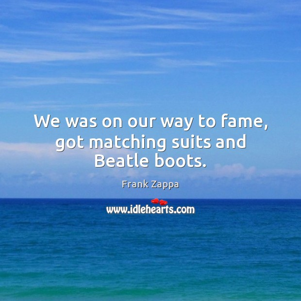 Image, We was on our way to fame, got matching suits and Beatle boots.