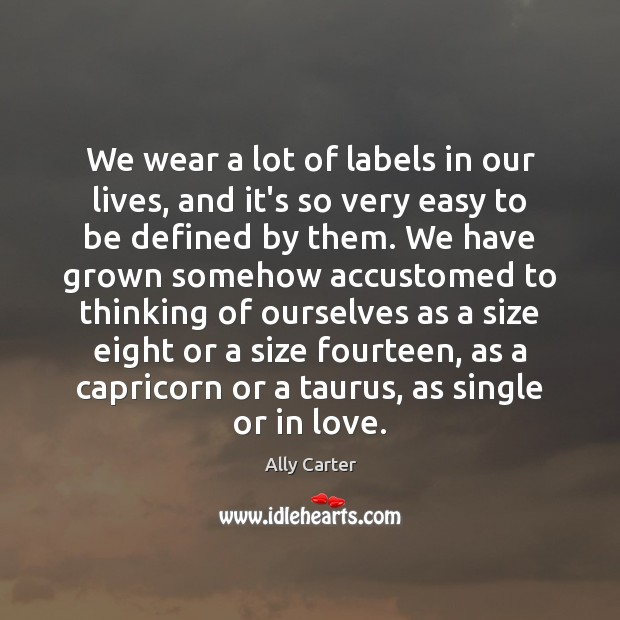 We wear a lot of labels in our lives, and it's so Image