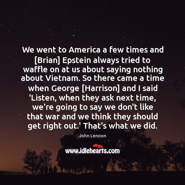 We went to America a few times and [Brian] Epstein always tried Image