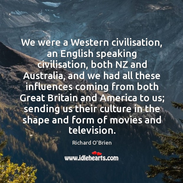 We were a western civilisation, an english speaking civilisation Image