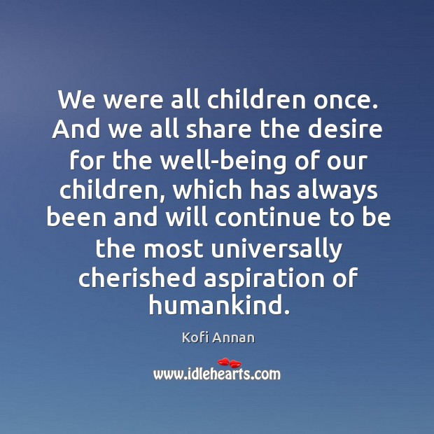 We were all children once. And we all share the desire for Image