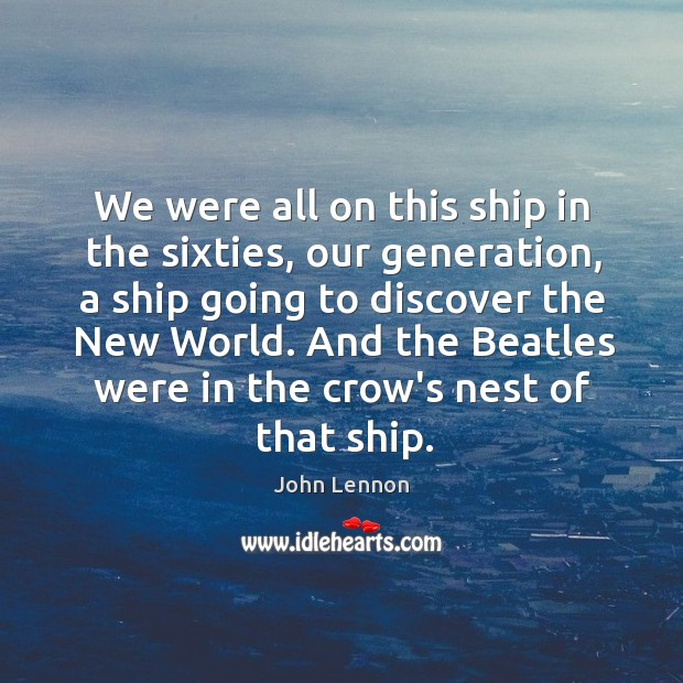 We were all on this ship in the sixties, our generation, a Image