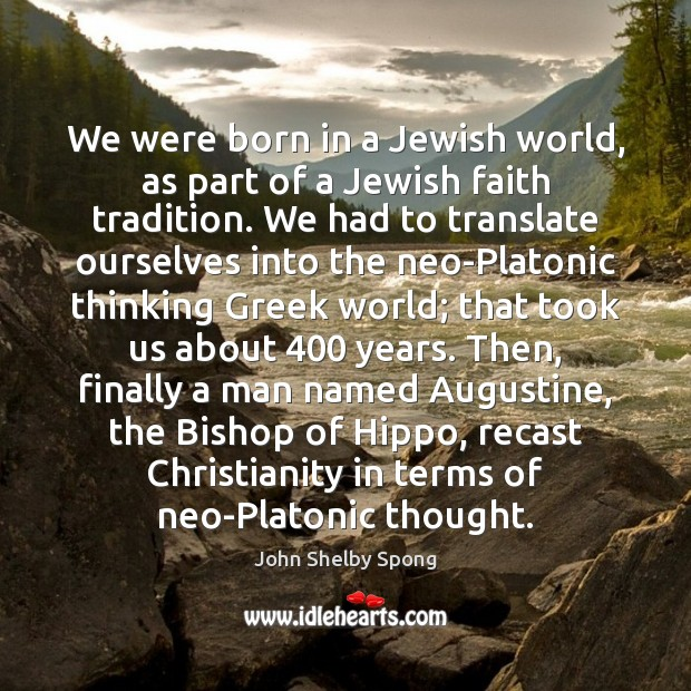 We were born in a Jewish world, as part of a Jewish Image