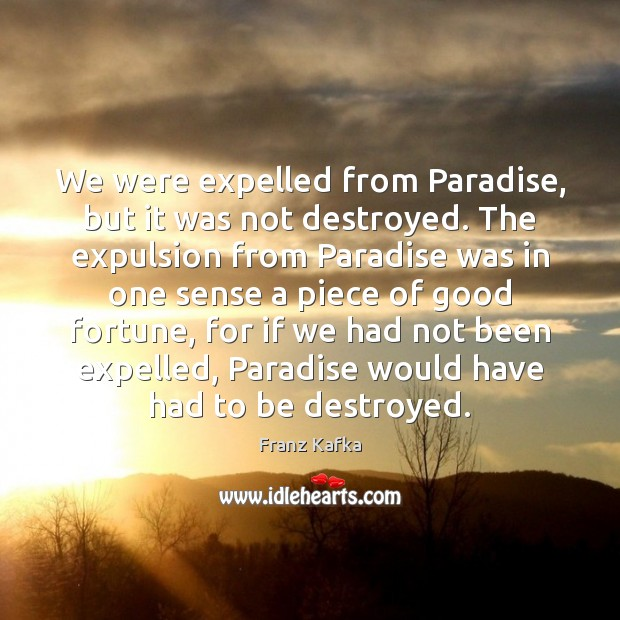 Image, We were expelled from Paradise, but it was not destroyed. The expulsion