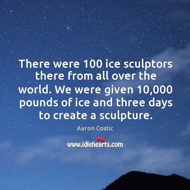 Image, We were given 10,000 pounds of ice and three days to create a sculpture.