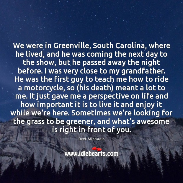 Image, We were in Greenville, South Carolina, where he lived, and he was