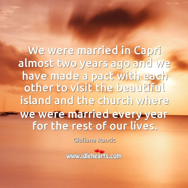 We were married in capri almost two years ago and we have made a pact Giuliana Rancic Picture Quote