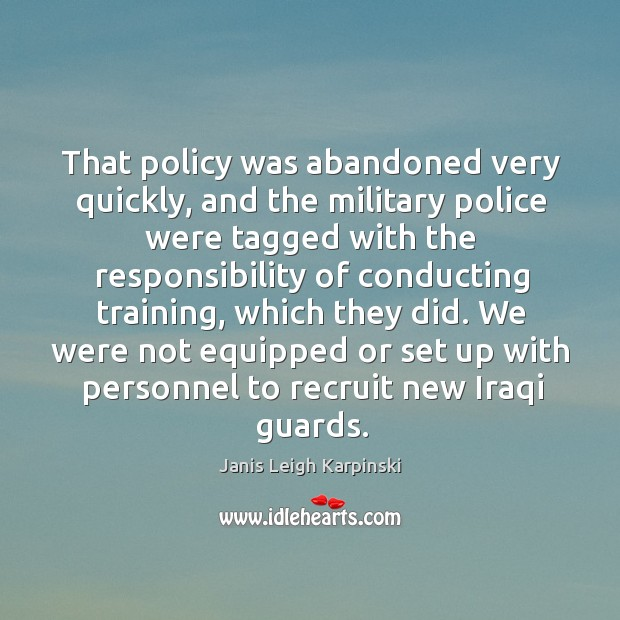 We were not equipped or set up with personnel to recruit new iraqi guards. Image