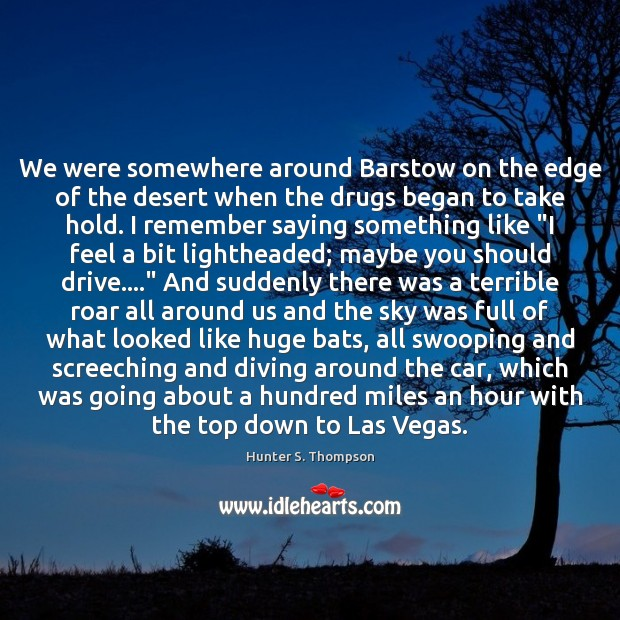 Image, We were somewhere around Barstow on the edge of the desert when