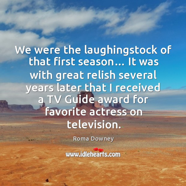 We were the laughingstock of that first season… Image