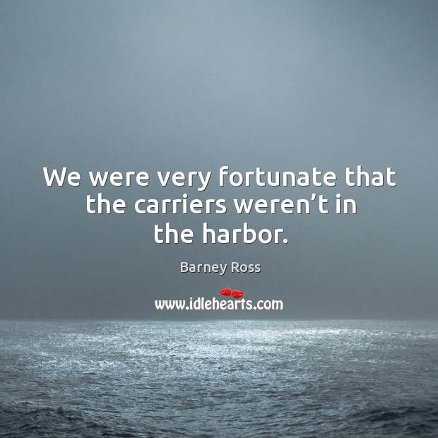 Image, We were very fortunate that the carriers weren't in the harbor.