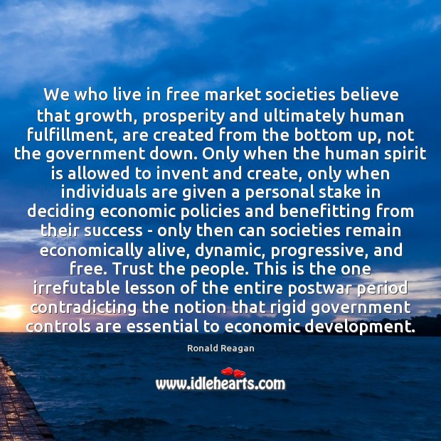 Image, We who live in free market societies believe that growth, prosperity and
