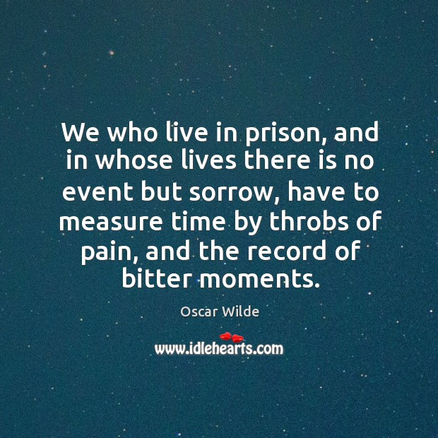 Image, We who live in prison, and in whose lives there is no