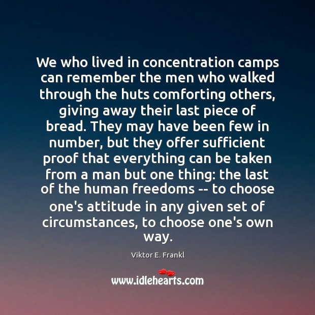 Image, We who lived in concentration camps can remember the men who walked