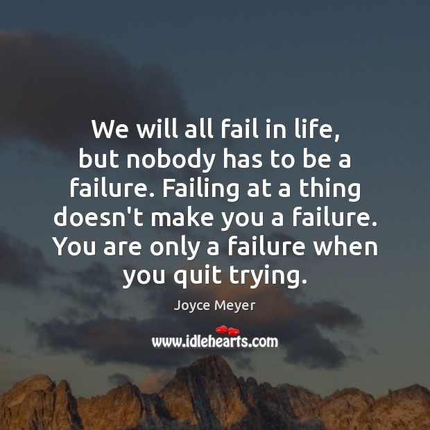 Image about We will all fail in life, but nobody has to be a