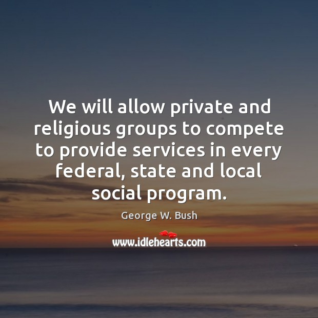Image, We will allow private and religious groups to compete to provide services