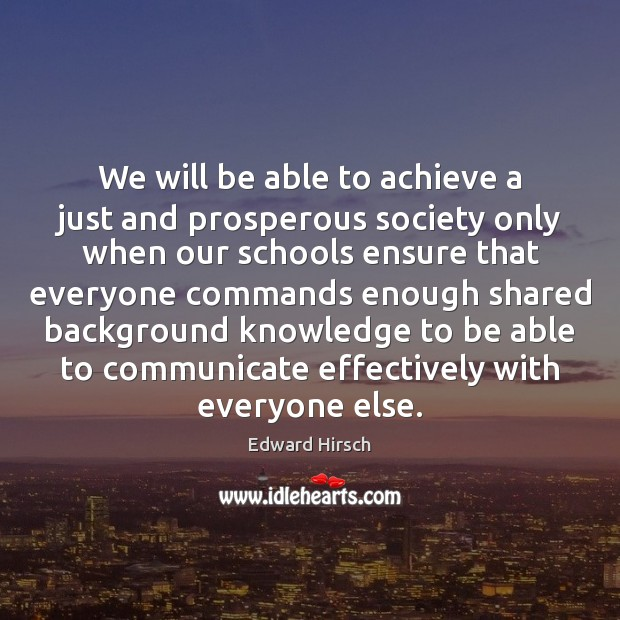 Image, We will be able to achieve a just and prosperous society only