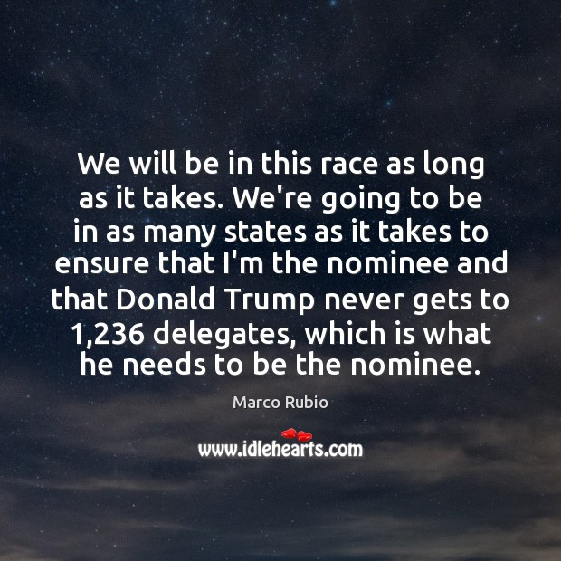 Image about We will be in this race as long as it takes. We're