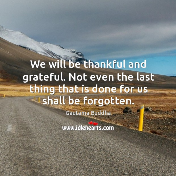 We will be thankful and grateful. Not even the last thing that Image
