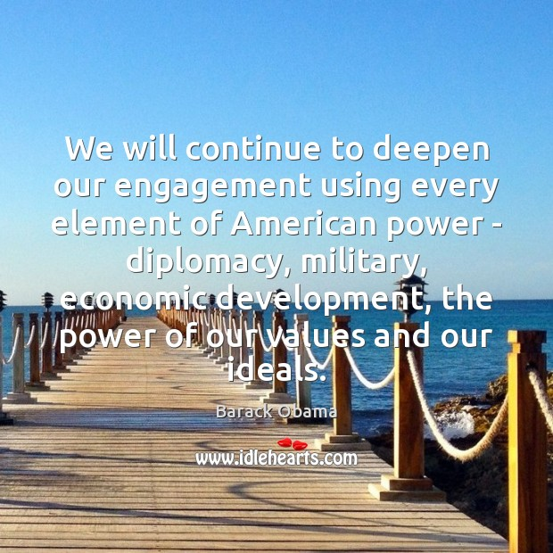 Image, We will continue to deepen our engagement using every element of American