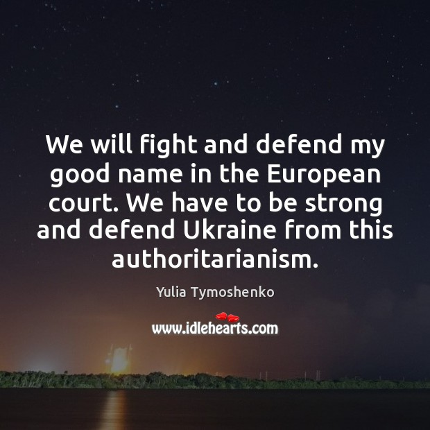 Image, We will fight and defend my good name in the European court.