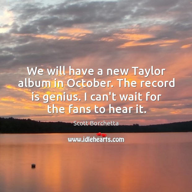 Image, We will have a new Taylor album in October. The record is