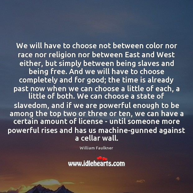 Image, We will have to choose not between color nor race nor religion