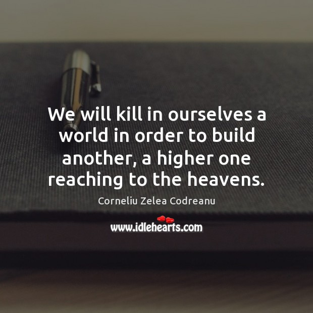 We will kill in ourselves a world in order to build another, Image