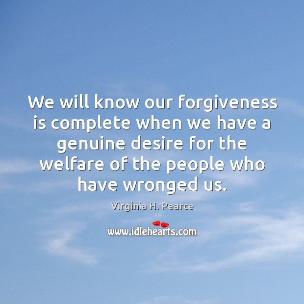 We will know our forgiveness is complete when we have a genuine Image