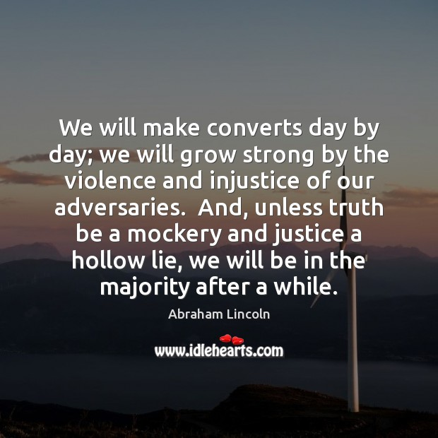 Image, We will make converts day by day; we will grow strong by