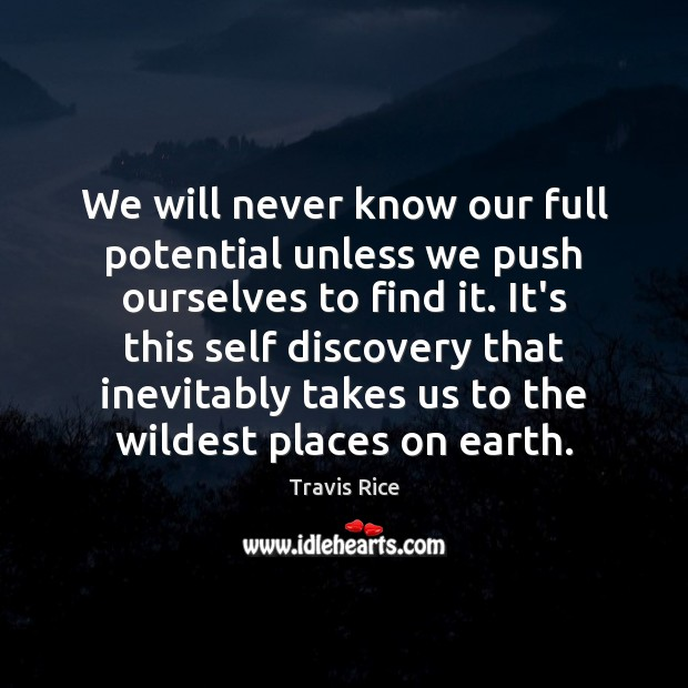 We will never know our full potential unless we push ourselves to Image