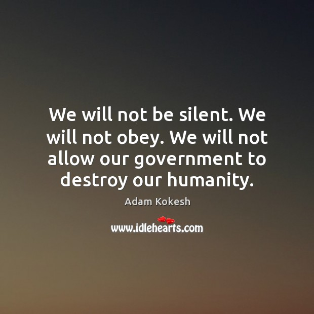 Image, We will not be silent. We will not obey. We will not