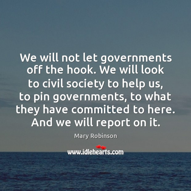 We will not let governments off the hook. We will look to Image