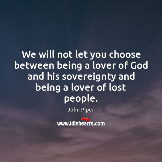We will not let you choose between being a lover of God Image