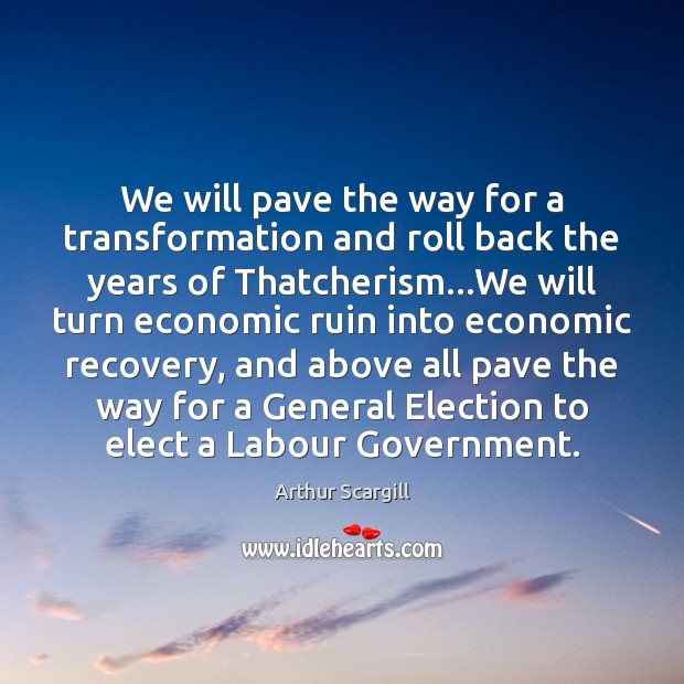 Image, We will pave the way for a transformation and roll back the