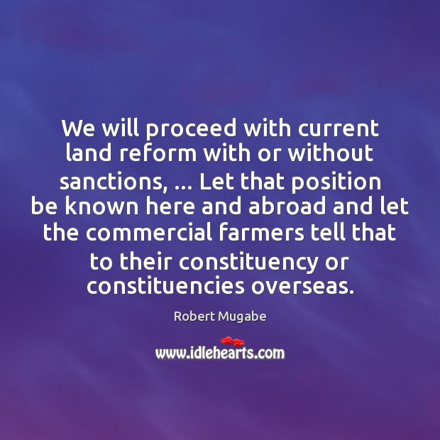 We will proceed with current land reform with or without sanctions, … Let Image