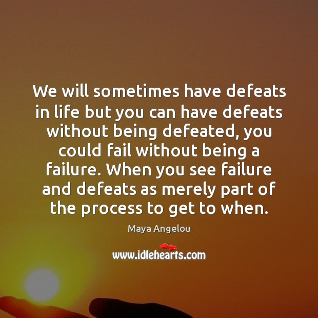 Image, We will sometimes have defeats in life but you can have defeats