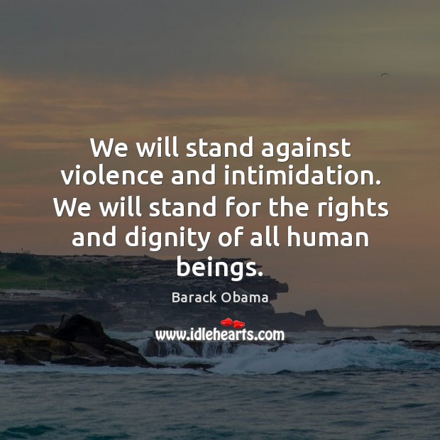 Image, We will stand against violence and intimidation. We will stand for the