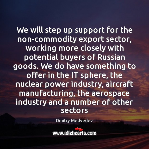 Image, We will step up support for the non-commodity export sector, working more