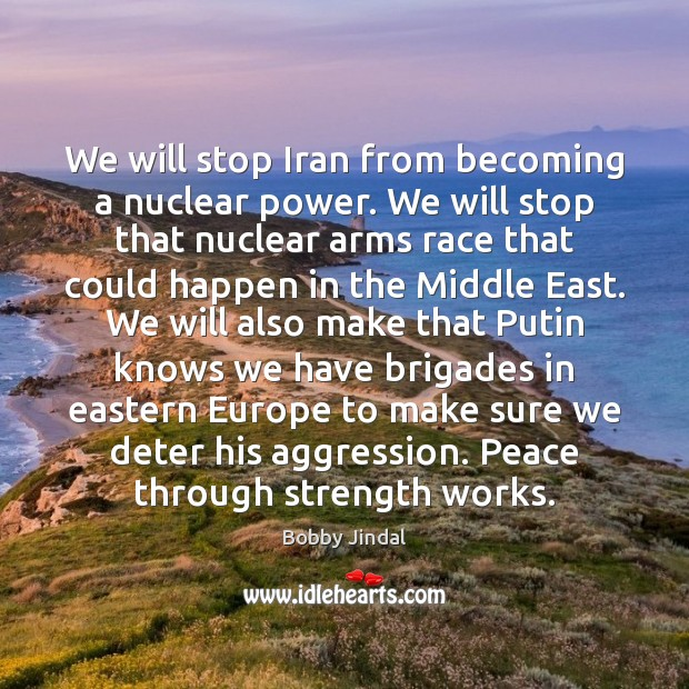 We will stop Iran from becoming a nuclear power. We will stop Image