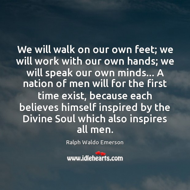 Image, We will walk on our own feet; we will work with our