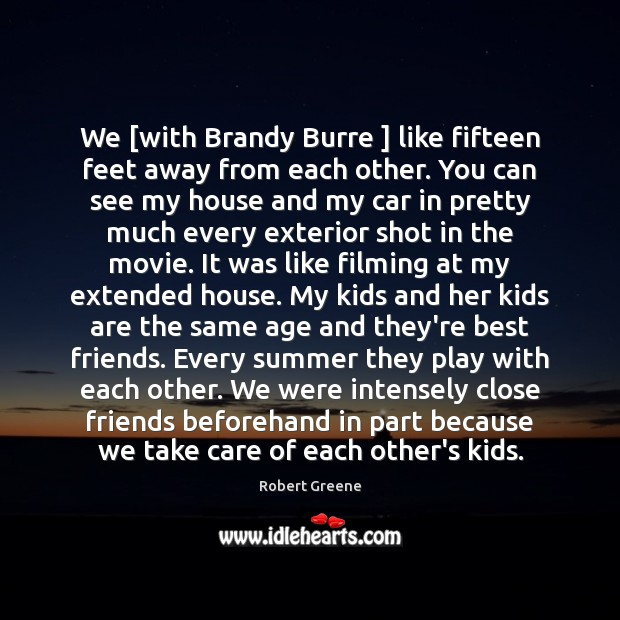 We [with Brandy Burre ] like fifteen feet away from each other. You Image