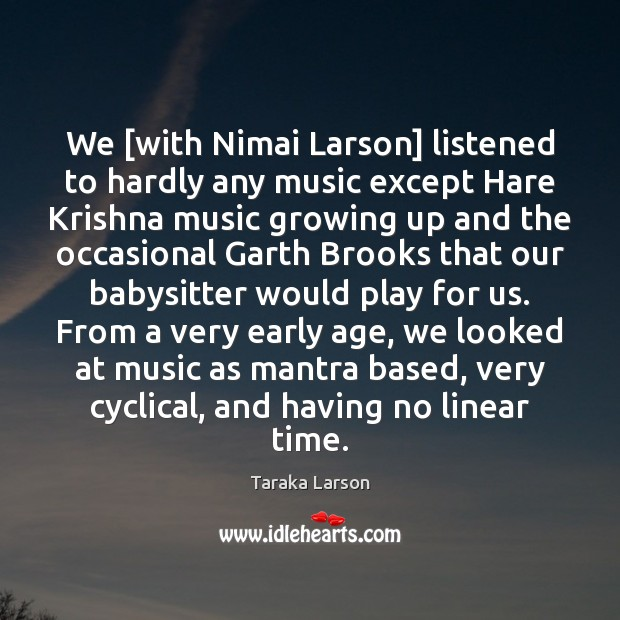 Image, We [with Nimai Larson] listened to hardly any music except Hare Krishna