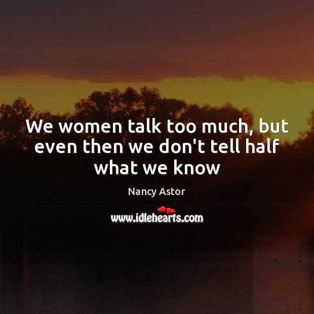 women talk too much 12 surprising things men dislike about women being loud and talking too much about meaningless things is very annoying to everyone in general why talk much.